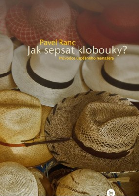 Jak sepsat klobouky_pavel ranc_business success_obálka